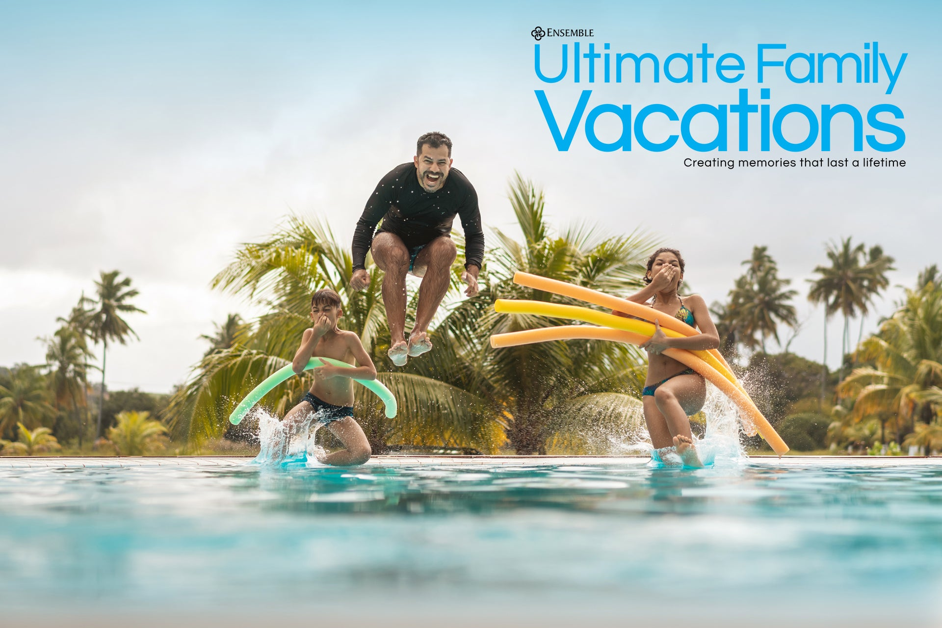 Ensemble Ultimate Family Vacations